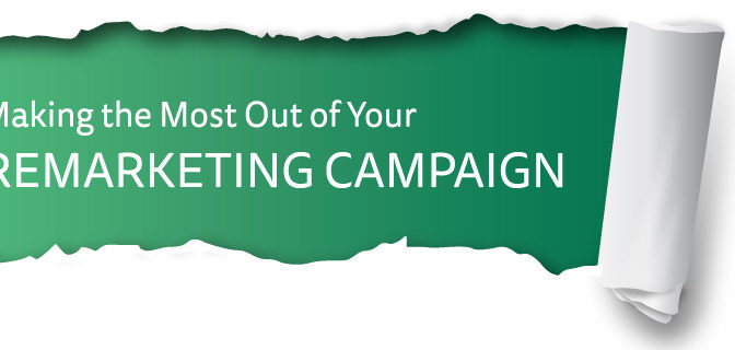 Making the Most out of Your Remarketing Campaign