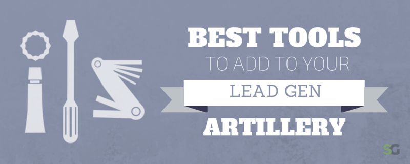 Best Tools to add to your Lead Gen Artillery