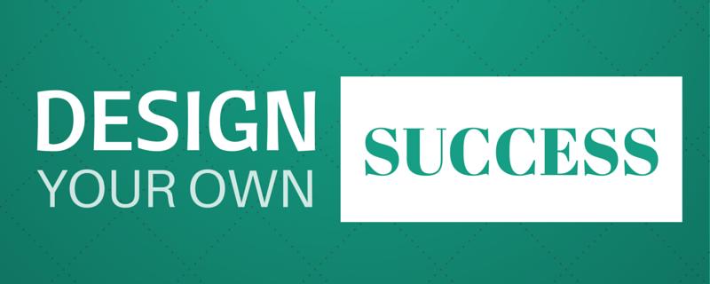 Design your own success