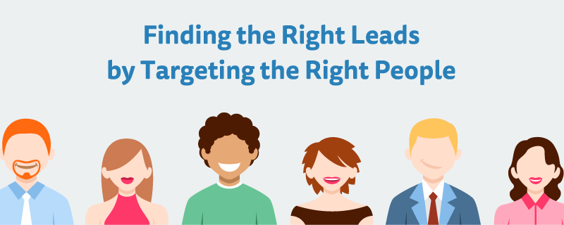 Finding the right leads by targeting the right people